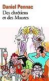 Des chrétiens et des maures by Daniel Pennac front cover