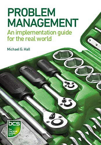Problem Management : An implementation guide for the real world