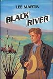 Black River, Lee Martin, 0803489986