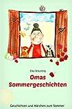 Omas Sommergeschichten: Sommergeschichten und -märchen für Kinder
