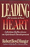 img - for Leading from the Heart: Lifetime Reflections on Spiritual Development book / textbook / text book
