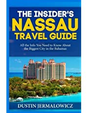 The Insider's Nassau Travel Guide: All the Info You Need to Know About the Biggest City in the Bahamas
