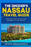 The Insiders Nassau Travel Guide: All the Info You Need to Know About the Biggest City in the Bahamas