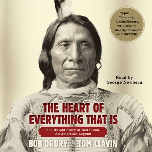 The Heart of Everything That Is: The Untold Story of Red Cloud, An American Legend Audiobook [Free Download by Trial] thumbnail