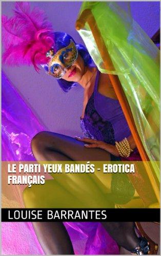 Le Parti yeux bandés - Erotica français (French Edition ...