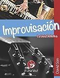 Improvisación: La guía definitiva (Spanish Edition)