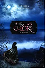 Auralia's Colors: A Novel (The Auralia Thread Book 1) Kindle Edition