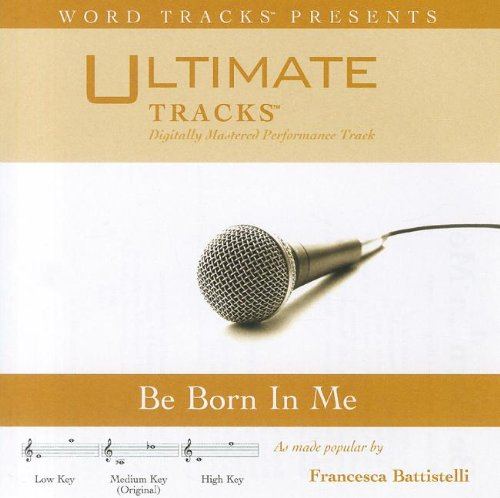 BE BORN IN ME - ULTIMATE CD TRAX