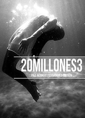 20millones3 (Spanish Edition) by [Alonso, Paz]