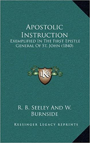 Book Apostolic Instruction: Exemplified in the First Epistle General of St. John (1840)