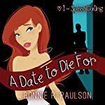 A Date to Die For: #1, Speed Dating | Bonnie R. Paulson