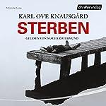Sterben (Das autobiographische Projekt 1) | Karl Ove Knausgård