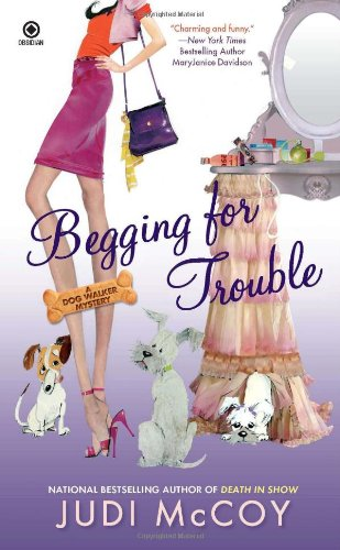 Begging for Trouble: A Dog Walker Mystery
