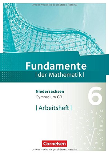 Fundamente der Mathematik - Niedersachsen: 6. Schuljahr - Arbeitsheft mit Lösungen