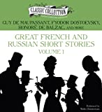 Great French and Russian Short Stories: Volume 1