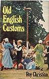 Old English Customs, Roy Christian, 0877493766