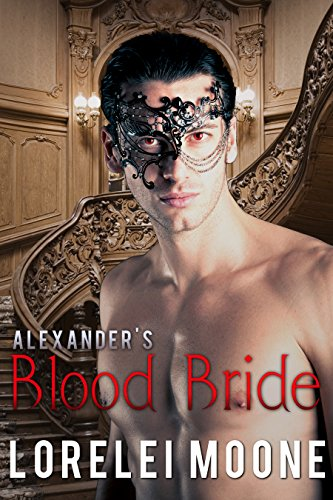 Alexander's Blood Bride: A Steamy BBW Vampire Romance (Vampires of London Book 1) by [Moone, Lorelei]