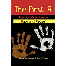 The First R: How Children Learn Race and Racism