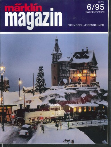 1995 Train - Marklin Magazin Modell-Eisenbahner German-language model train magazine 6 1995