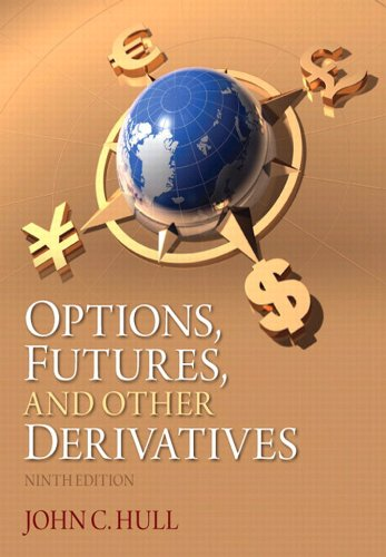 Options, Futures, and Other Derivatives (Options Futures And Other Derivatives 9th Edition Ebook)