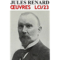 Jules Renard - Oeuvres: lci-23 (lci-eBooks)