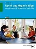 Recht und Organisation: Kompaktwissen für Erzieherinnen und Erzieher
