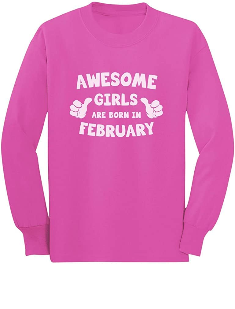Awesome Girls are Born in February Birthday Toddler//Kids Long Sleeve T-Shirt 2T Pink