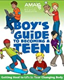 img - for American Medical Association Boy's Guide to Becoming a Teen book / textbook / text book