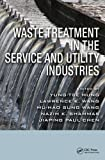 Waste Treatment in the Service and Utility Industries 9781420072372