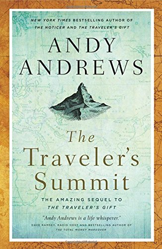 The Traveler's Summit: The Remarkable Sequel to The Traveler's ()