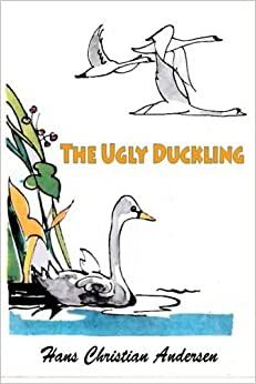 The Ugly Duckling by Hans Christian Andersen (2016-02-29)
