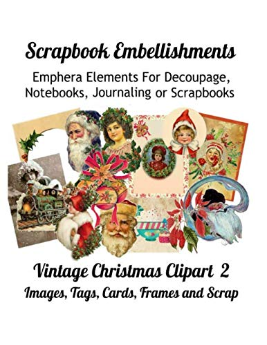 (Scrapbook Embellishments: Emphera Elements for Decoupage, Notebooks, Journaling or Scrapbooks.  Vintage Christmas Clipart 2 Images, Tags, Cards, Frames and Scrap)
