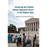 Covering the United States Supreme Court in the Digital Age (English Edition)