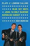 Plays 2: London Calling: Blue Sky Boys; John, I'm