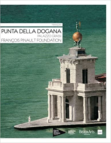Lire Punta Della Dogana / Palazzo Grassi / François Pinault Foundation (Français) pdf ebook