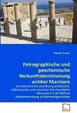 Petrographische und geochemische Herkunftsbestimmung antiker Marmore, Thomas Cramer, 3639323874