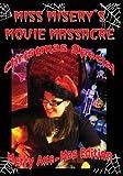 Miss Misery's Movie Massacre: Axe Mas Special