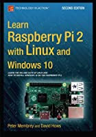 Learn Raspberry Pi 2 with Linux and Windows 10, 2nd Edition Front Cover
