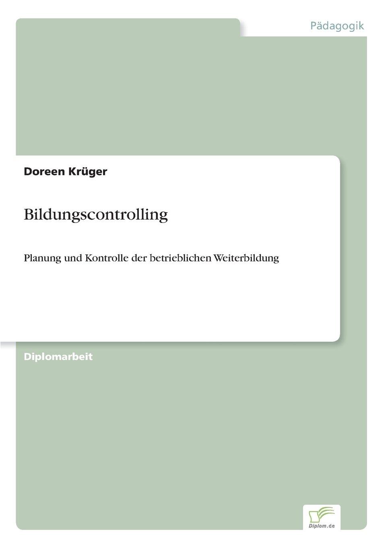 Download Bildungscontrolling: Planung und Kontrolle der betrieblichen Weiterbildung (German Edition) ebook