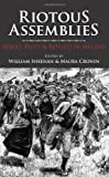 img - for Riotous Assemblies: Rebels, Riots & Revolts in Ireland book / textbook / text book