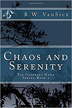 Book Chaos and Serenity: Volume 2 (The Geoffrey Hawk Series)