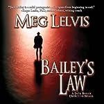 Bailey's Law | Meg Lelvis