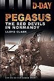 D-Day Landings: Pegasus: The Red Devils in Normandy