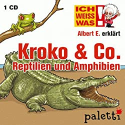 Albert E. erklärt Kroko & Co. (Ich weiß was)