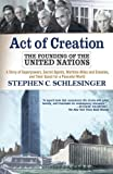 Act of Creation, Stephen Schlesinger, 0813332753