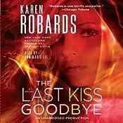 The Last Kiss Goodbye: A Dr. Charlotte Stone Novel | Karen Robards