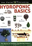 Hydroponic Basics by George F. Van Patten