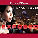 Exposed Audiobook by Naomi Chase Narrated by Diana Luke