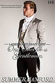 One Shot for a Gentleman (Ladies Always Shoot First Book 3) by [Hanford, Summer]