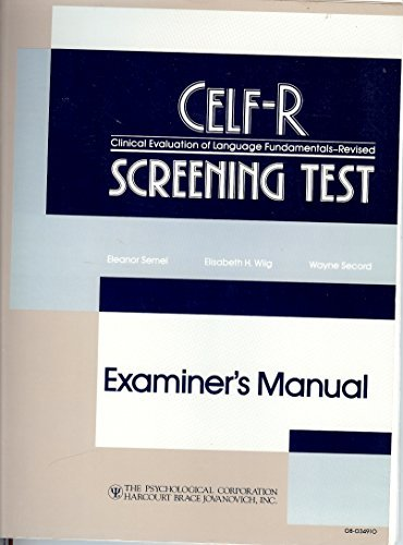 CELF-R: Clinical Evaluation of Language Fundamentals, Revised : Screening Test Examiner's Manual